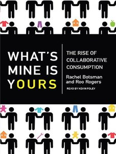 What´s mine is yours - The rise of Collaborative Consumption